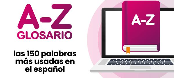 Glosario con las 150 palabras más usadas del español
