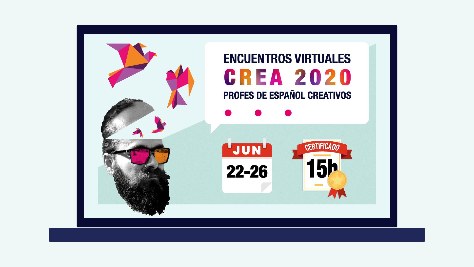 Encuentros virtuales CREA 2020 para profesores de español creativos